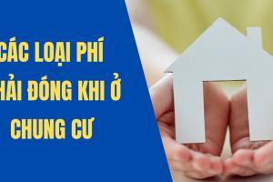 Các khoản phí phải đóng khi mua chung cư bạn nên biết