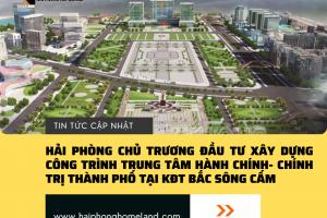 Hải Phòng đầu tư xây dựng công trình trung tâm hành chính - chính trị tại KĐT Bắc Sông Cấm với tổng vốn gần 5000 tỷ đồng