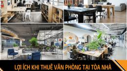 7 lợi ích khi thuê văn phòng tại tòa nhà chuyên nghiệp