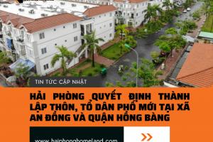 Hải Phòng thành lập thôn, tổ dân phố huyện An Dương, Quận Hồng Bàng và giải thể tổ dân phố tại quận Lê Chân