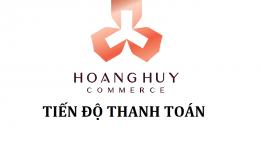 Hoàng Huy Commerce: Tiến độ thanh toán dự án