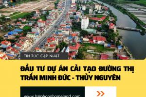 Chủ trương đầu tư dự án cải tạo đường thị trấn Minh Đức, Thủy Nguyên